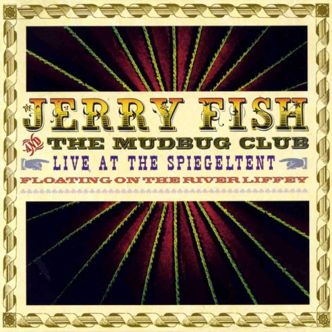 Live at the Spiegeltent - Jerry Fish & The Mudbug Club